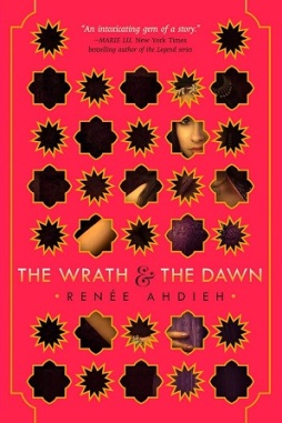 The Wrath and the Dawn - Renee Ahdieh